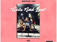 Summer Walker Ft Drake - Girls Need Love (Remix)