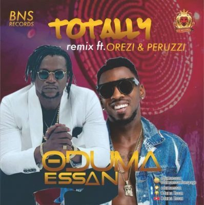 Oduma Essan ft Orezi X Peruzzi – Totally (Remix)
