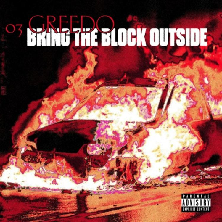 03 Greedo - Bring The Block Outside [Zippyshare + CDQ]