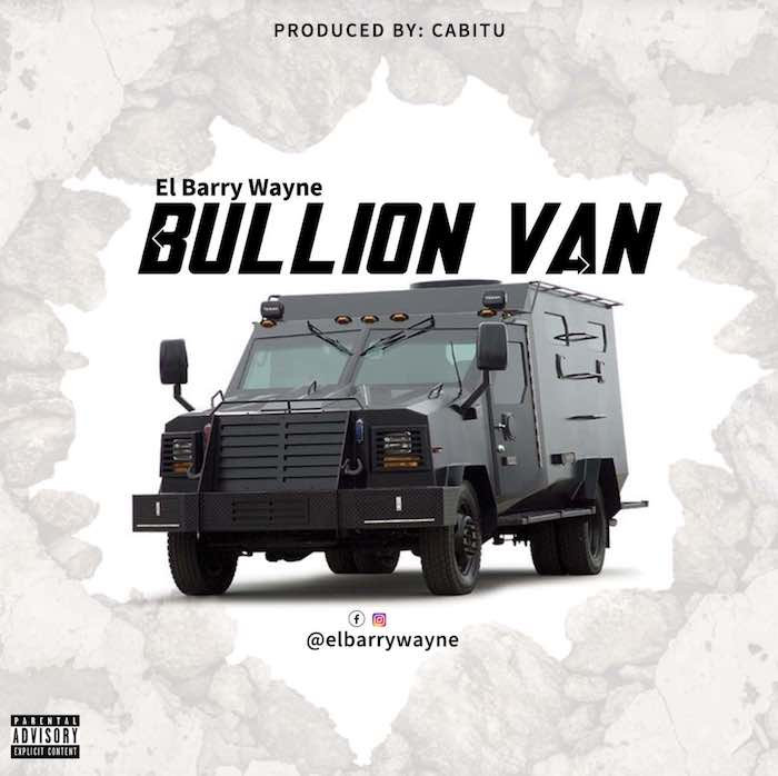El Barry Wayne – Bullion Van