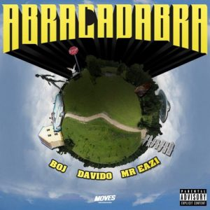 Davido ft Mr Eazi & BOJ – Abracadabra