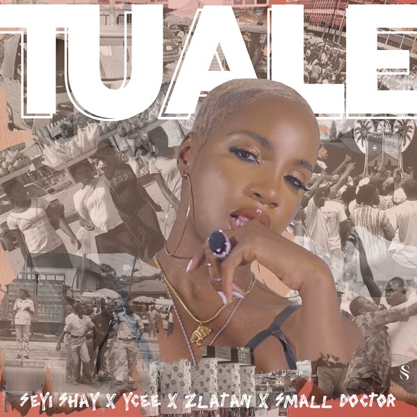 Seyi Shay ft Ycee, Zlatan, Small Doctor – Tuale