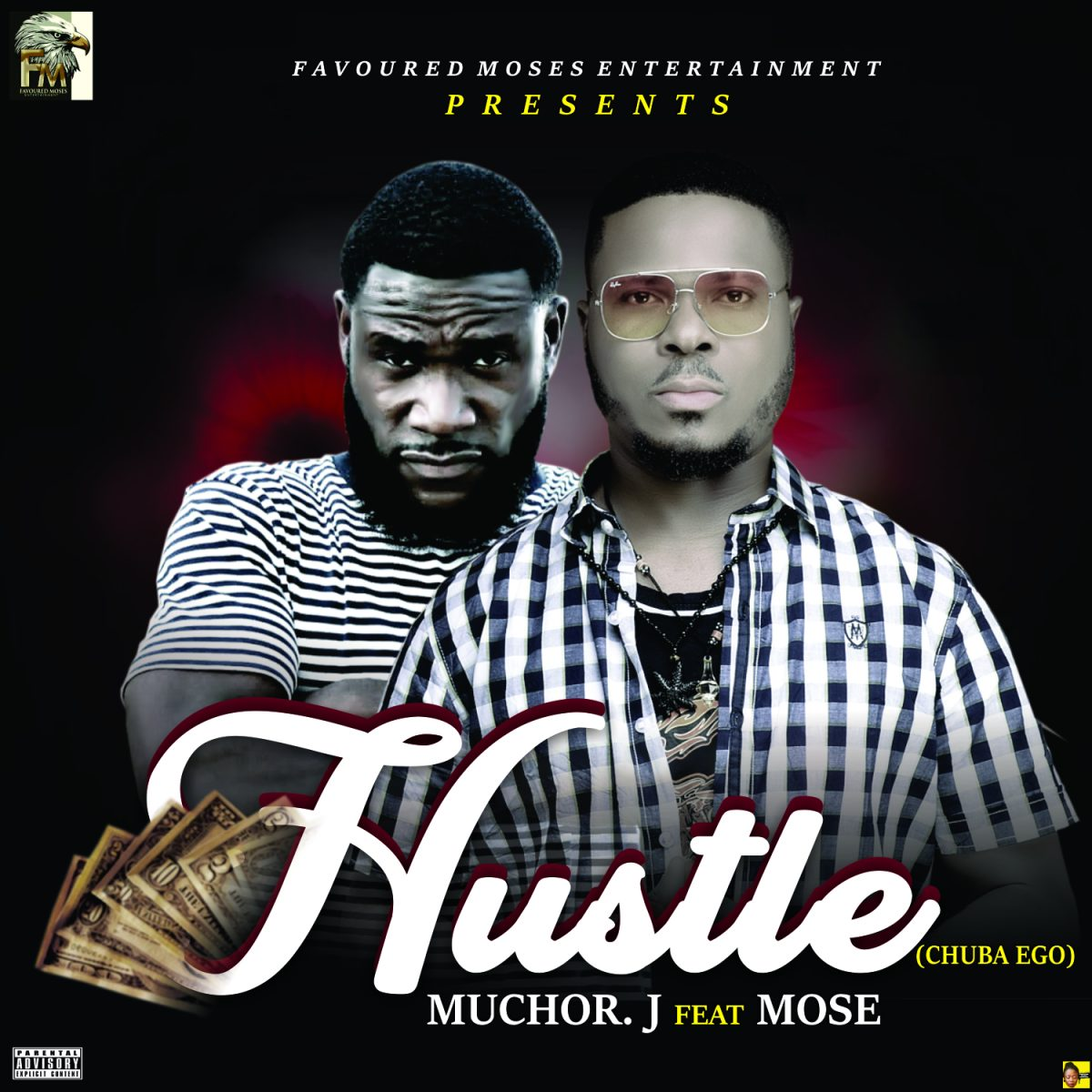 Muchor J ft Mose - Hustle (Chuba Ego)
