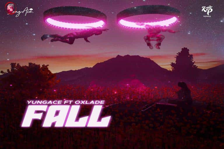 YungAce ft Oxlade – Fall