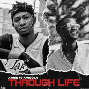 Amor Ft Kingola – Through Life
