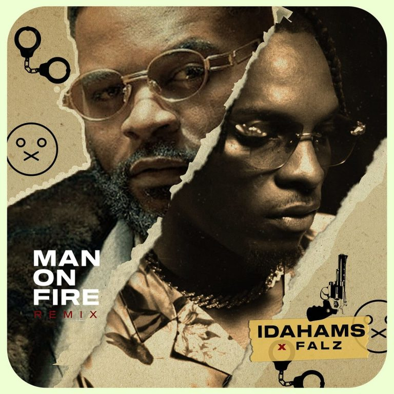 Idahams ft Falz - Man On Fire (Remix)